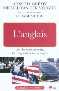 L'anglais pour les entrepreneurs, les dirigeants et les managers
