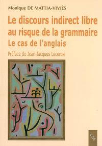 Le discours indirect libre au risque de la grammaire : le cas de l'anglais