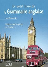 Le petit livre de grammaire anglaise : déjouez tous les pièges de l'anglais !