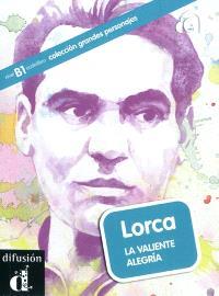 Lorca : la valiente alegria : nivel B1 audiolibro