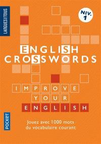 Mots croisés en anglais, niveau 1 : jouez avec 1.000 mots du vocabulaire courant = English crosswords