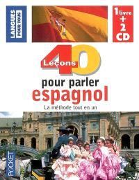 40 leçons pour parler espagnol : la méthode tout en un