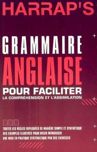 Harrap's grammaire anglaise : pour faciliter la compréhension et l'assimilation