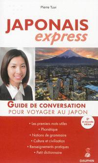 Japonais express : guide de conversation pour voyager au Japon