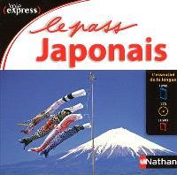 Le pass japonais : l'essentiel de la langue : 1 livre, 1 CD, 1 livret