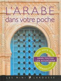 L'arabe dans votre poche : 1.000 mots pour se débrouiller dans toutes les situations