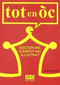 Tot en oc : diccionari elementari illustrat : segon los parlars lengadocians