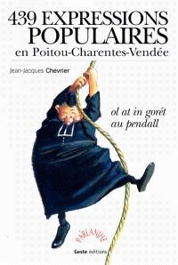 439 expressions populaires en Poitou-Charentes-Vendée