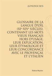 Glossaire de la langue d'oïl (XIe-XIVe siècles) : contenant les mots vieux-français hors d'usage, leur explication, leur étymologie et leur concordance avec le provençal et l'italien