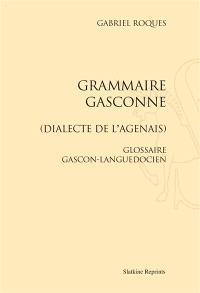 Grammaire gasconne : dialecte de l'Agenais : glossaire gascon-languedocien