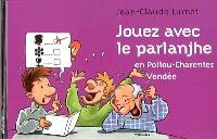 Jouez avec le parlanjhe en Poitou-Charentes Vendée : seul ou en groupe