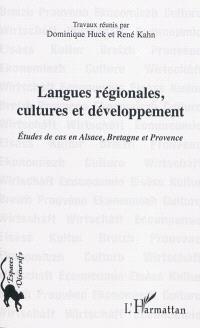 Langues régionales, cultures et développement : études de cas en Alsace, Bretagne et Provence