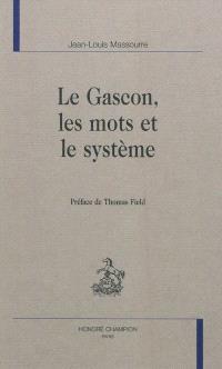 Le gascon, les mots et le système