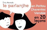 Le parlanjhe en Poitou-Charentes Vendée en 20 leçons