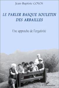 Le parler basque souletin des Arbailles : une approche de l'ergativité