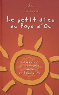 Le petit dico du pays d'Oc : glossaire du français parlé en pays d'Oc
