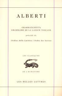 Oeuvres complètes. Volume 7, Grammaire de la langue toscane; Grammatichetta; Précédé de Ordre des lettres; Ordine delle laettère
