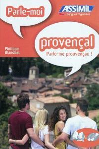 Parle-moi provençal ! = Parlo-me prouvençau !