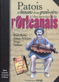 Patois et chansons de nos grands-pères des terroirs de l'Orléanais : Beauce, Blaisois, Gâtinais, Val de Loire, Puisaye, Vendômois