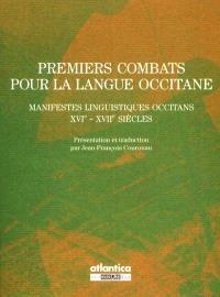 Premiers combats pour la langue occitane : manifestes linguistiques occitans : XVIe-XVIIe siècles