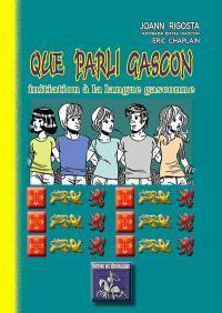 Que parli gascon : initiation à la langue gasconne