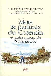 Mots et parlures du Cotentin et autres lieux de Normandie
