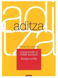 Aditza : conjuguer le verbe basque (basque unifié)