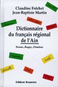 Dictionnaire du français régional de l'Ain : Bresse, Bugey, Dombes