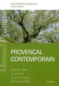 Manuel pratique de provençal contemporain : parler, lire, écrire le provençal d'aujourd'hui