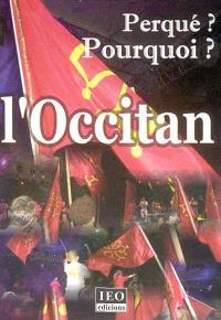 Pourquoi l'occitan ? = Perqué l'occitan ?