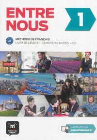 Entre nous 1 : méthode de français, A1 : livre de l'élève + cahier d'activités + CD
