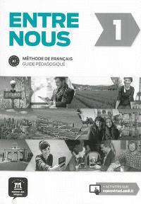Entre nous 1 : méthode de français, A1 : guide pédagogique