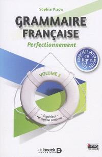 Grammaire française : supérieur, formation continue. Volume 2, Perfectionnement