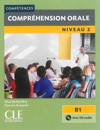 Compréhension orale : niveau 2 : B1