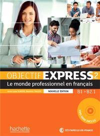 Objectif express 2, le monde professionnel en français : B1-B2.1