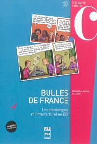 Bulles de France : A2-C1 : les stéréotypes et l'interculturel en BD