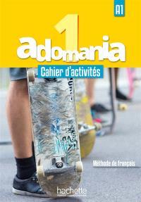 Adomania 1 : A1, méthode de français : cahier d'activités