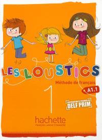 Les loustics 1 : méthode de français A1.1 : livre de l'élève