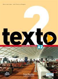 Texto, niveau 2 : A2, méthode de français : livre de l'élève