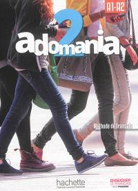Adomania, 2 : A1-A2 : méthode de français