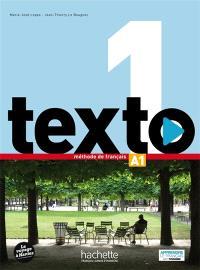 Texto, niveau 1 : A1, méthode de français : livre de l'élève