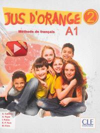 Jus d'orange, méthode de français  2 : A1 : livre de l'élève