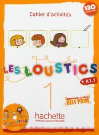 Les loustics 1, A1.1 : cahier d'activités