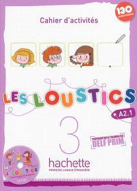 Les loustics 3, A2.1 : cahier d'activités
