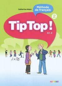 Tip top ! 2, méthode de français, A1.2