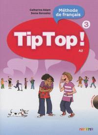 Tip top ! 3, méthode de français, A2