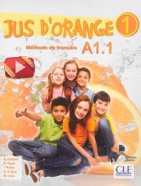 Jus d'orange, méthode de français 1 : A1.1 : livre de l'élève