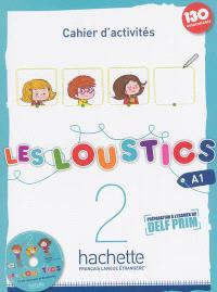 Les loustics 2, A1 : cahier d'activités