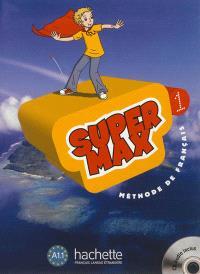 Super Max 1 : méthode de français A1.1