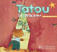 Tatou le matou, niveau 2 : le français pour les tous petits : méthode pour l'enseignement du français langue étrangère aux jeunes enfants